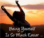Being yourself…is easier