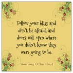 follow your bliss, doors will open