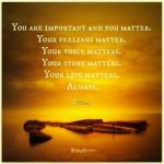 You are important, you matter